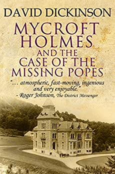 Mycroft Holmes and The Case of the Missing Popes by [Dickinson, David]