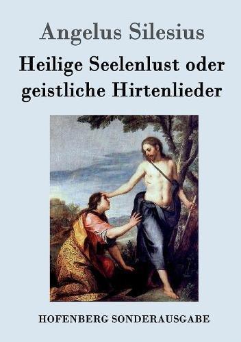 Heilige Seelenlust oder geistliche Hirtenlieder