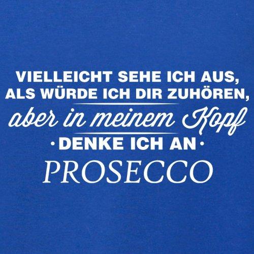 Vielleicht sehe ich aus als würde ich dir zuhören aber in meinem Kopf denke ich an Prosecco - Herren T-Shirt - 13 Farben Royalblau