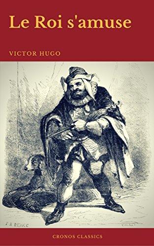 Couverture du livre Le Roi s'amuse (Cronos Classics)