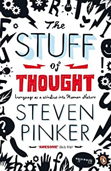 The Stuff of Thought: Language as a Window into Human Nature by [Pinker, Steven]