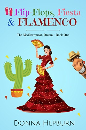 Flip-Flops, Fiesta & Flamenco: The Mediterranean Dream - Book One by [Hepburn, Donna]