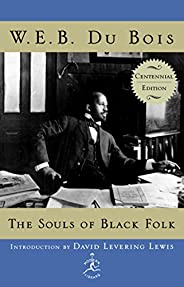The Souls of Black Folk: Centennial Edition (Modern Library 100 Best Nonfiction Books) (English Edition)