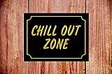 Chill Out Zone Wetterfestes Schild Ideales Geburtstags-Weihnachtsgeschenk 9353, Sonstige, A3 30cm x 40cm (approx 12
