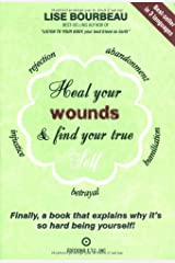 Heal Your Wounds and Find Your True Self Paperback