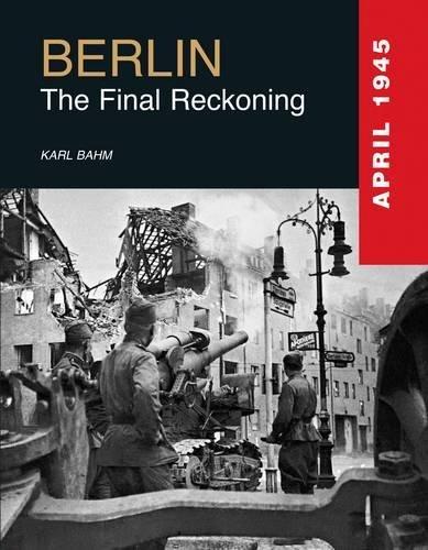 Berlin 1945: The Final Reckoning (Great Battles)