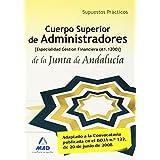 Cuerpo Superior De Administradores De La Junta De Andalucía, Especialidad Administradores De Gestión Financiera (A1.1200) Supuestos Prácticos