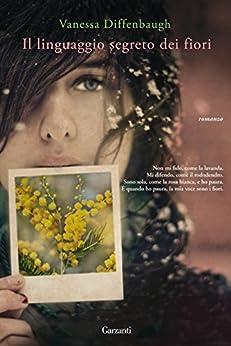 Il linguaggio segreto dei fiori (Narratori moderni) di [Diffenbaugh, Vanessa]