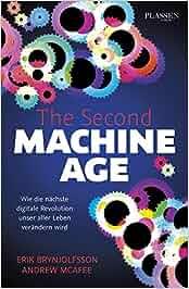 the second machine age wie die n chste digitale revolution unser aller leben ver ndern wird. Black Bedroom Furniture Sets. Home Design Ideas