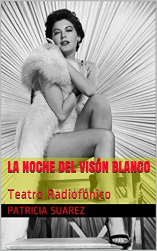 La noche del visón blanco: Teatro Radiofónico por Patricia Suarez
