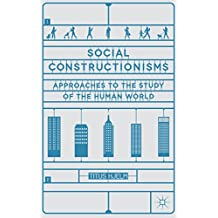 Social Constructionisms: Approaches to the Study of the Human World