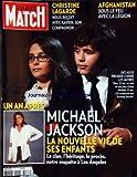 PARIS MATCH [No 3187] du 17/06/2010 - CHRISTINE LAGARDE NOUS RECOIT AVEC XAVIER / SON COMPAGNON - AFGHANISTAN / SOUS LE FEU AVEC LA LEGION -MICHAEL JACKSON UN AN APRES / LA NOUVELLE VIE DE SES ENFANTS