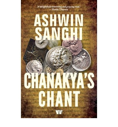 [(Chanakya's Chant)] [ By (author) Ashwin Sanghi ] [September, 2012]