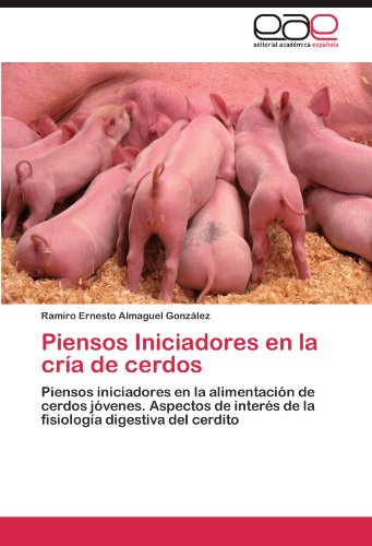 Piensos Iniciadores En La Cria de Cerdos