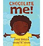 By Taye Diggs ; Shane Evans ( Author ) [ Chocolate Me! By Sep-2011 Hardcover