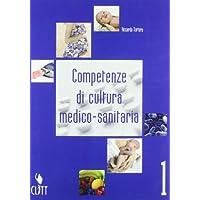 Competenze di cultura medico sanitaria. Per gli Ist. professionali: 1