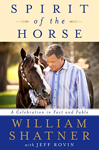 Spirit of the Horse: A Celebration in Fact and Fable (English Edition)