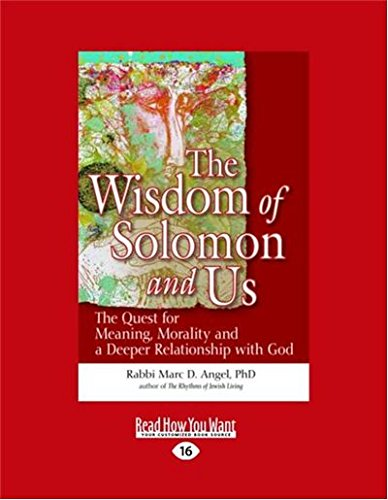 The Wisdom of Solomon and Us: The Quest for Meaning, Morality and a Deeper Relationship with God (Large Print 16pt) por Rabbi Marc D. Angel