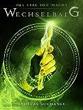 Das Erbe der Macht - Band 3: Wechselbalg (Urban Fantasy) von Andreas Suchanek