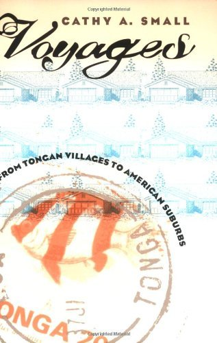 Voyages: From Tongan Villages to American Suburbs: 1st (First) Edition