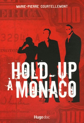 Hold-up à Monaco par Marie-Pierre Courtellemont