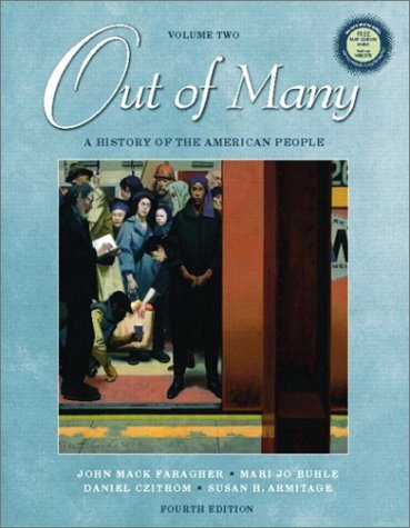 Out of Many: A History of the American People, Volume II (4th Edition) 4th by Faragher, John M., Buhle, Mari Jo, Czitrom, Daniel, Armitage (2002) Paperback