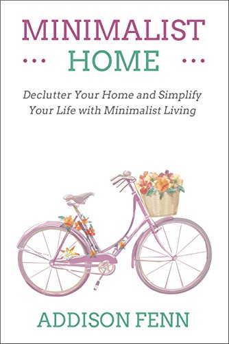 Minimalist Home: Declutter Your Home and Simplify Your Life with Minimalist Living (English Edition)