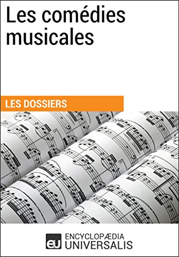 les-comdies-musicales-les-dossiers-d-39-universalis