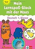Die Maus: Mein Lernspaß-Block mit der Maus - Deutsch 1. Klasse: Wendeblock mit Rätseln und spannendem Sachwissen (Üben mit der MAUS)