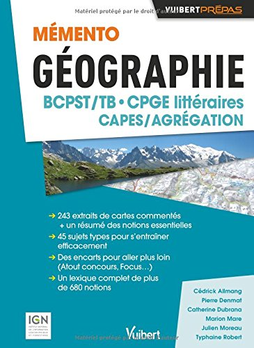 Mémento Géographie BCPST- CPGE littéraires - CAPES / Agrégation - Sujets types - Commentaires de cartes topographiques - Études de documents par Cédrick Allmang