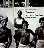 L'homme derrière l'arbre: Un Haïtien au Libéria