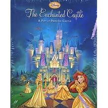 The Enchanted Castle: A Pop-Up Princess Castle (Disney Princess)