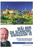 Wäi mir da Schnowl gwaggsn is: Heiteres und Besinnliches in Oberpfälzer Mundart - Dieter Radl