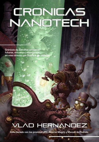 Crónicas Nanotech por Vlad Hernandez