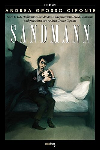 """Sandmann: Nach E.T.A. Hoffmanns """"Sandmann"""", adaptiert von Dacia Palmerino und gezeichnet von Andrea Grosso Ciponte (Dust Novel)"""