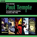 3: Paul Temple: The Complete Radio Collection: Volume Three: The Sixties (1960-1968)