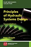 Principles of Hydraulic Systems Design, Second Edition by Peter Chapple (2014-12-31)