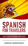 Spanish: For Travelers: Your Guide To Travel with Ease (English Edition)