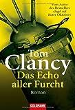 Das Echo aller Furcht: Roman von Tom Clancy (16. Januar 2006) Taschenbuch