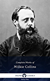 Complete Works of Wilkie Collins (Delphi Classics)