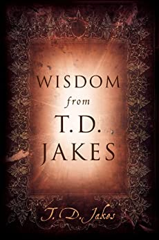 Wisdom from T.D. Jakes (English Edition)