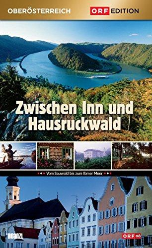 Edition Oberösterreich: Zwischen Inn und Hausruckwald