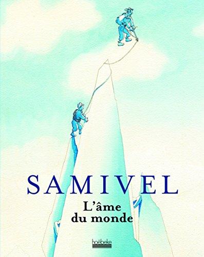 Samivel: L'âme du monde