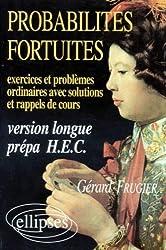 Probabilités fortuites: Exercices & problèmes ordinaires avec solutions et rappels de cours