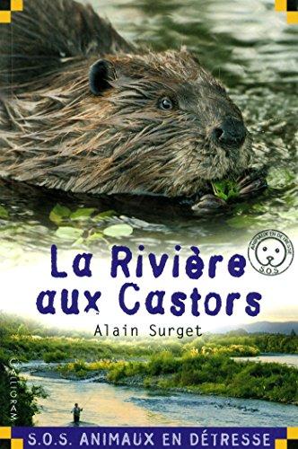 La rivière aux castors par Alain Surget