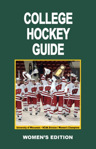 College Hockey Guide Women's Edition por Thomas E. Keegan