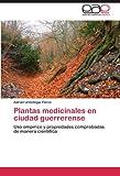 Plantas medicinales en ciudad guerrerense: Uso empírico y propiedades comprobadas de manera científica