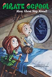 Ahoy, Ghost Ship Ahead! (Pirate School (Paperback))