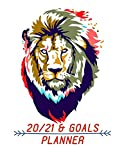 20/21 & Goals Planner: Lion Cover, 2020 - 2021 Full Size 2-Year Monthly Planner Agenda Planner For 24 Months Calendar W/ To Do List, Notes, Birthday Log, Yearly Goals Schedule Agenda Logbook