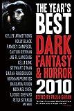 The Year's Best Dark Fantasy & Horror: 2010 Edition